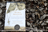 Mama Maggie, by Makary and Vaughn: A Review