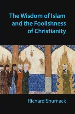 Wisdom of Islam Foolishness of Christianity